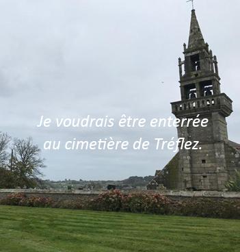 Dernière demeure - Je voudrais être enterrée au cimetière de Tréflez